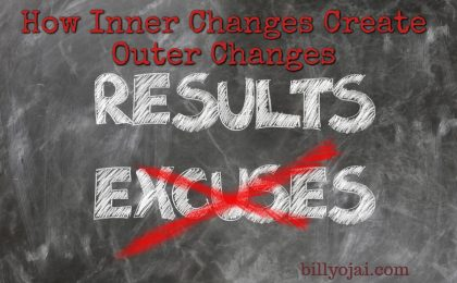 How Inner Changes Create Outer Changes