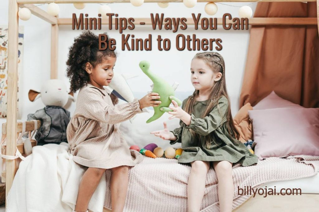 Mini Tips - Ways You Can Be Kind to Others