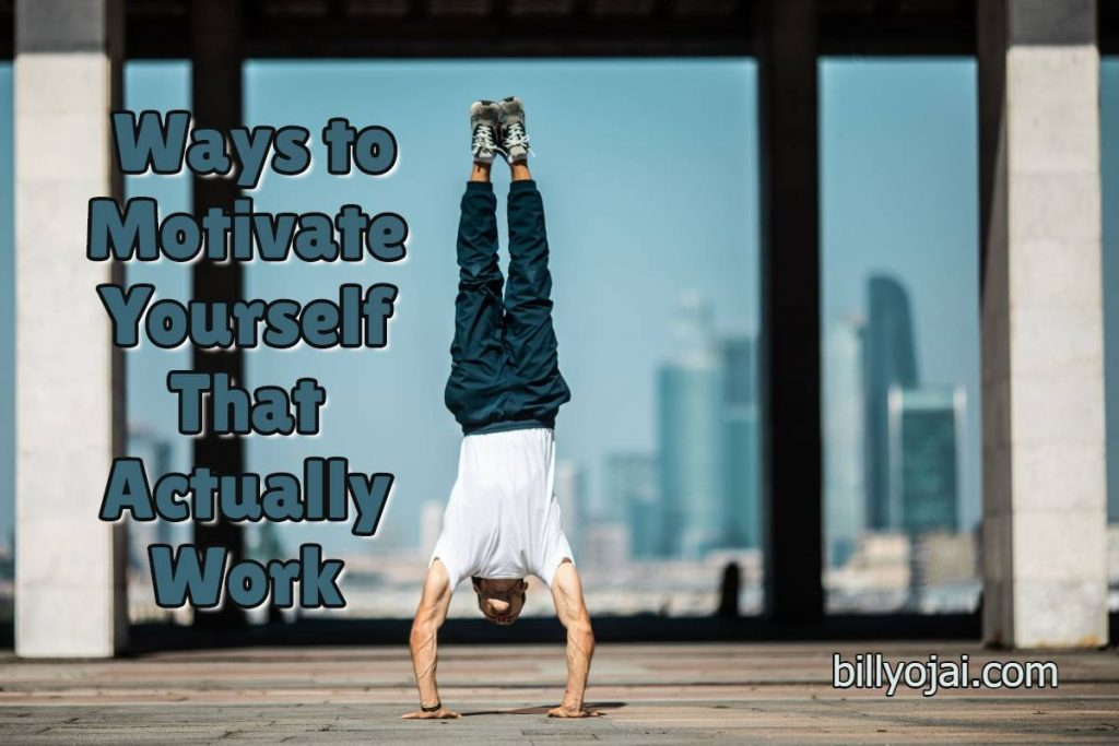 Ways to Motivate Yourself That Actually Work