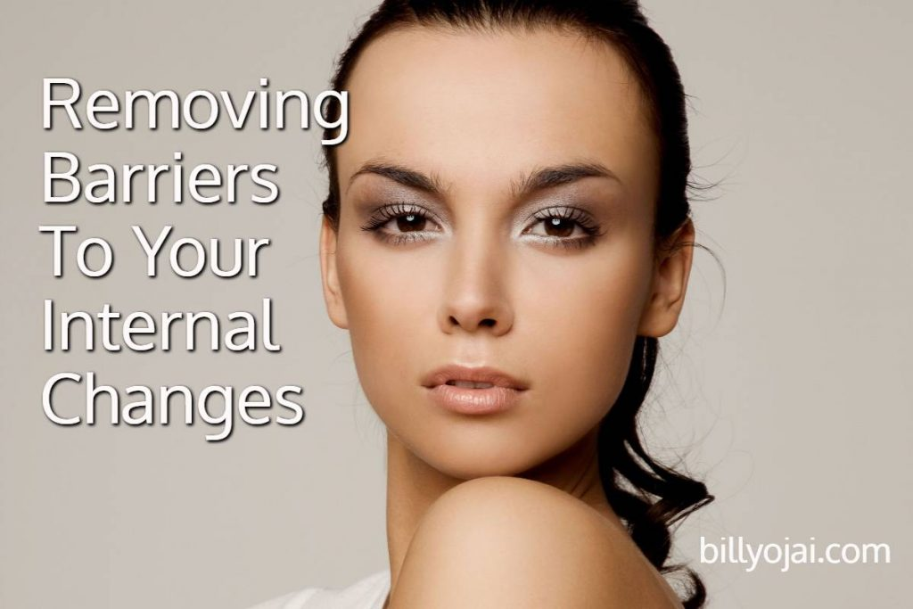 Removing Barriers To Your Internal Changes