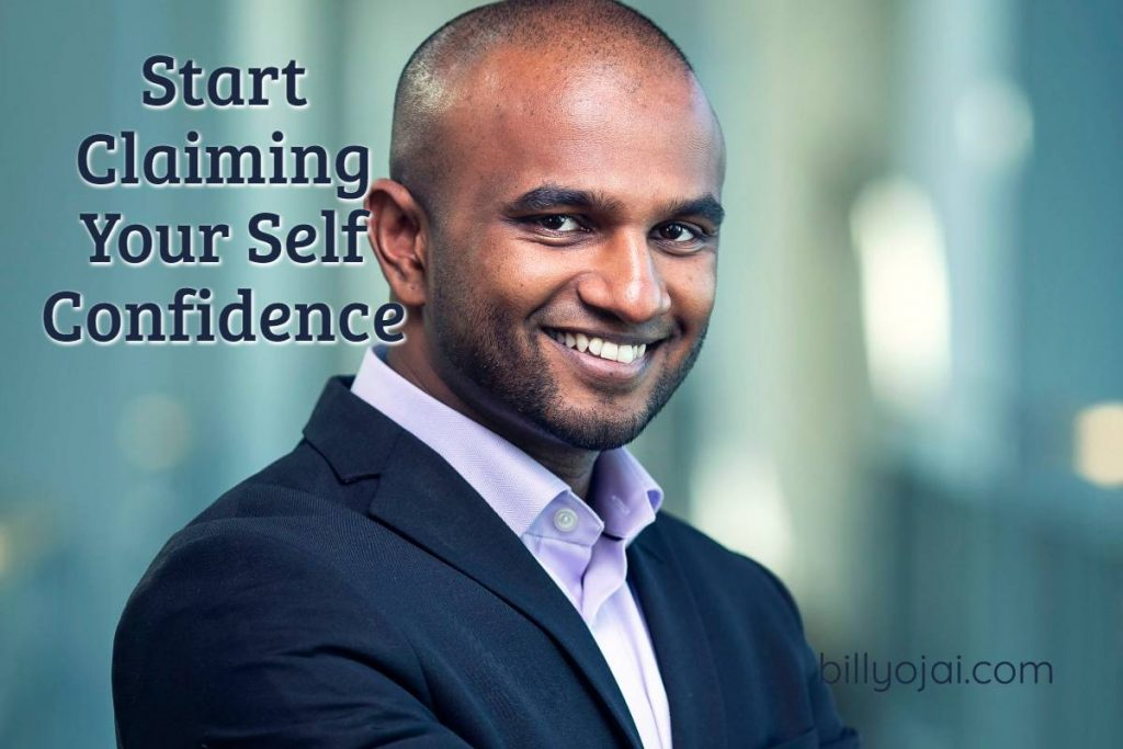 Start Claiming Your Self Confidence