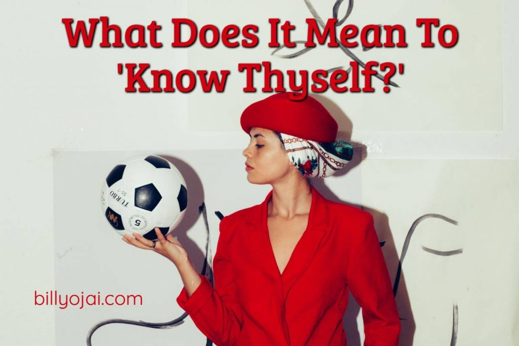 What Does It Mean To 'Know Thyself?'