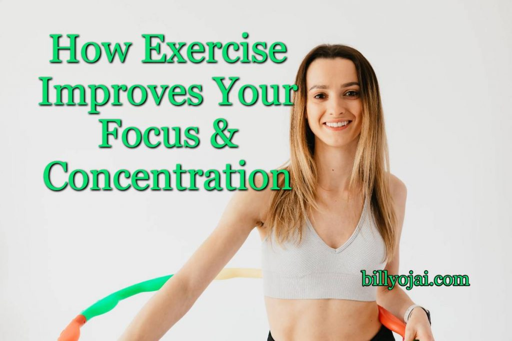 How Exercise Improves Your Focus & Concentration